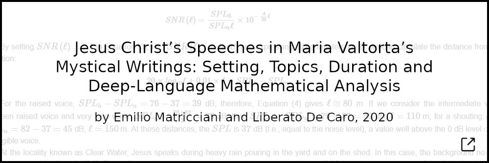 Jesus Christ's Speeches in Maria Valtorta's Mystical Writings: Setting, Topics, Duration and Deep-Language Mathematical Analysis. By Emilio Matricciani and Liberato De Caro, 2020.