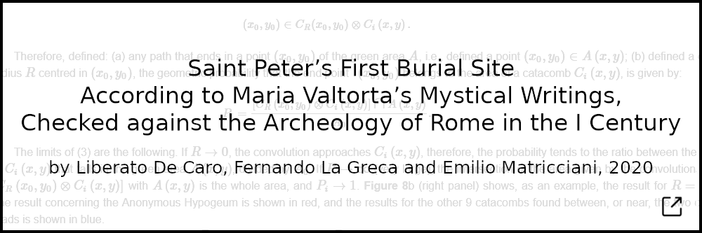 Saint Peter's First Burial Site According to Maria Valtorta's Mystical Writings, Checked against the Archeology of Rome in the I Century. By Liberato De Caro, Fernando La Greca and Emilio Matricciani, 2020
